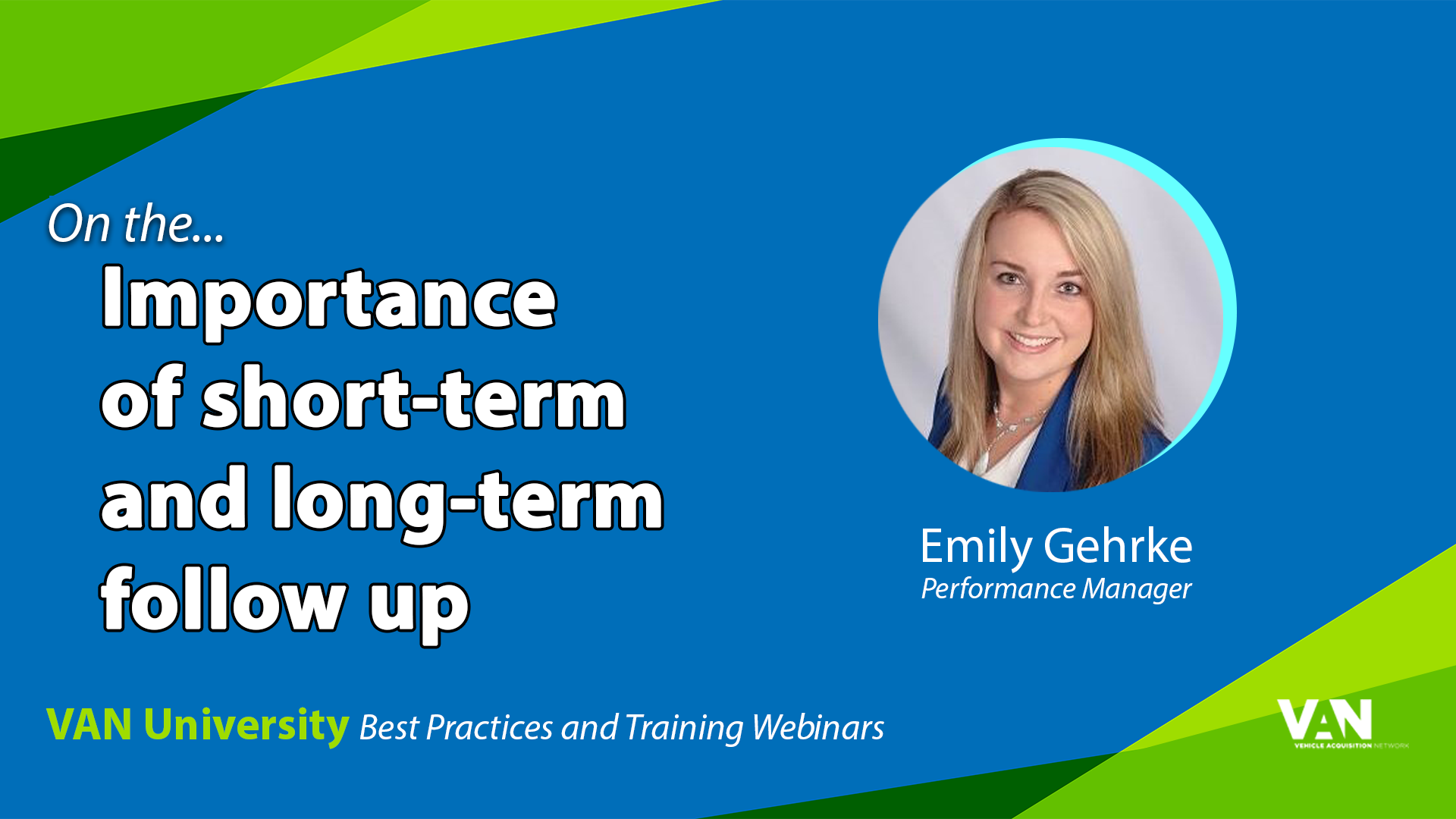VAN Performance Manager Emily Gehrke on the importance of follow up