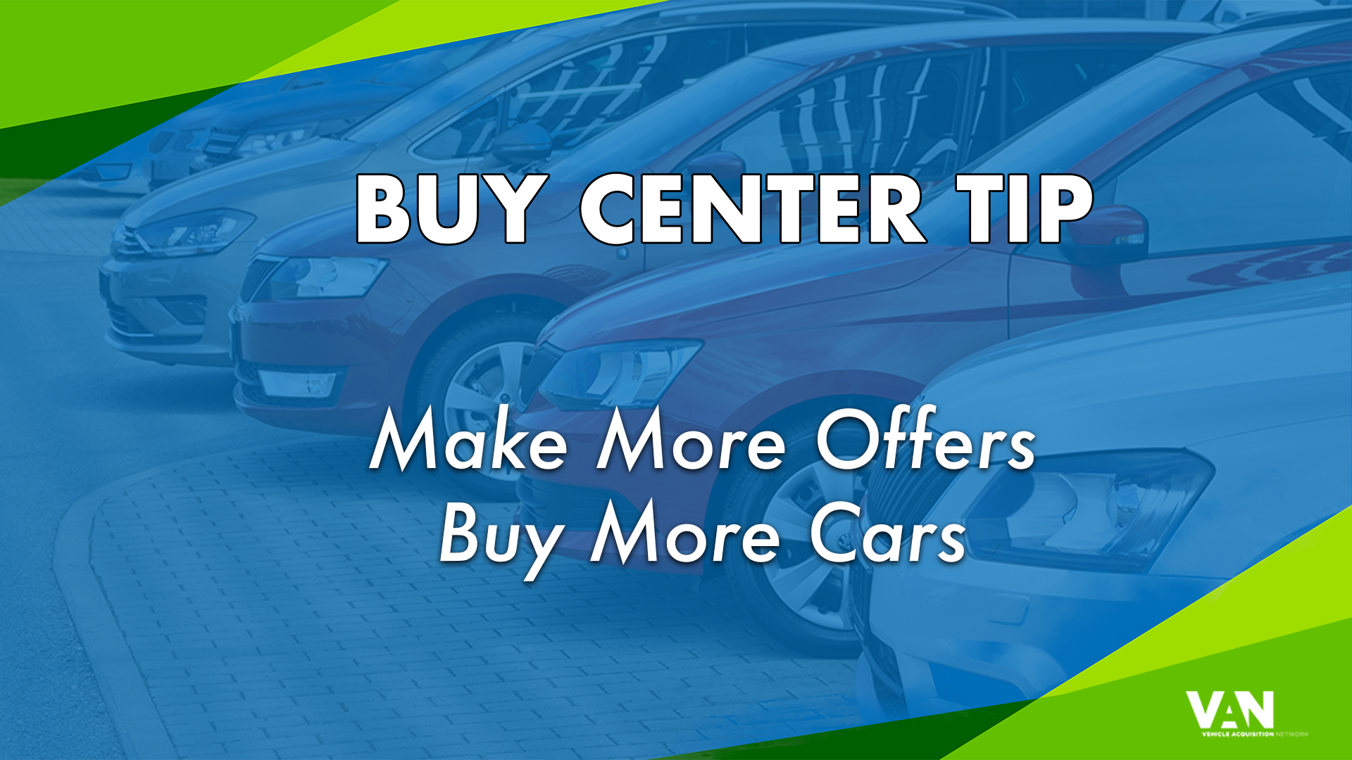 Buy Center Tip: Make More Offers, Buy More Cars